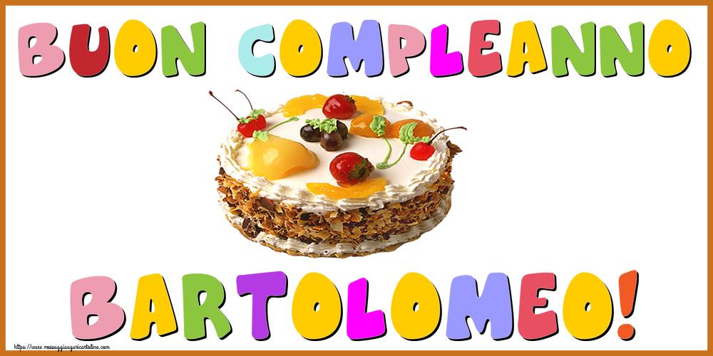 Cartoline di compleanno - Buon Compleanno Bartolomeo!