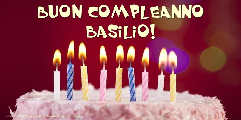 Cartoline di compleanno - Torta - Buon compleanno, Basilio!