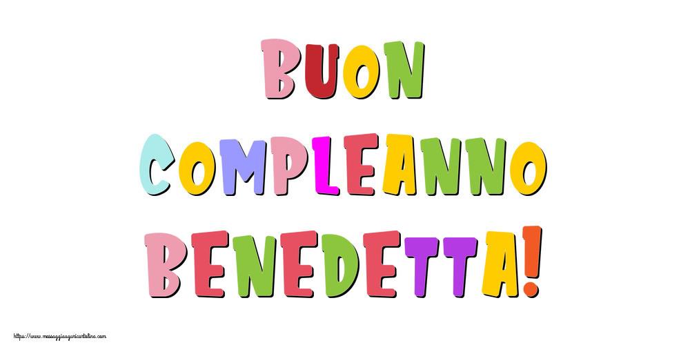 Cartoline di compleanno - Buon compleanno Benedetta!