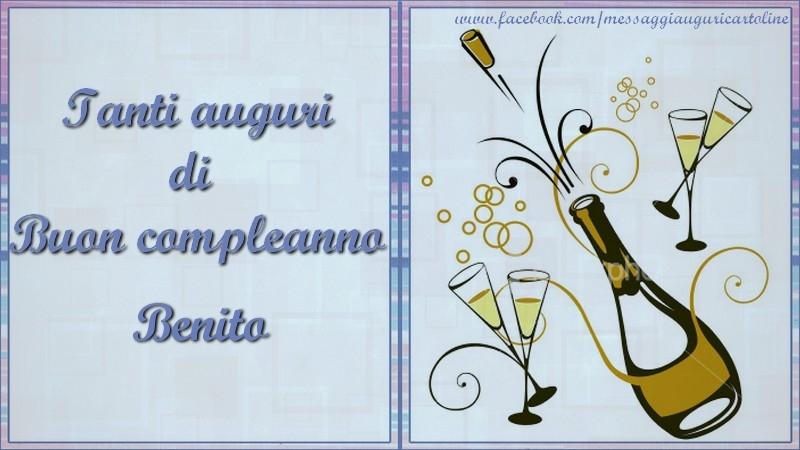 Cartoline di compleanno - Tanti auguri di  Buon compleanno Benito