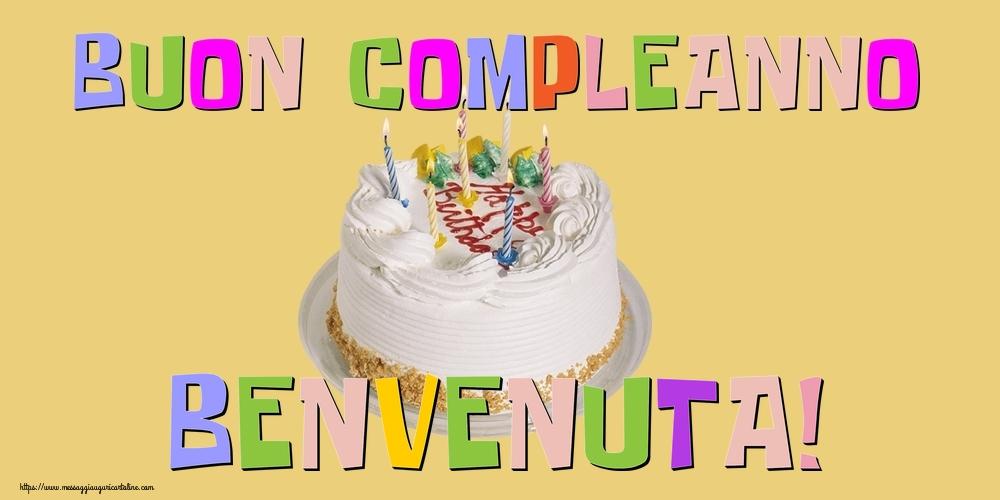 Cartoline di compleanno - Buon Compleanno Benvenuta!