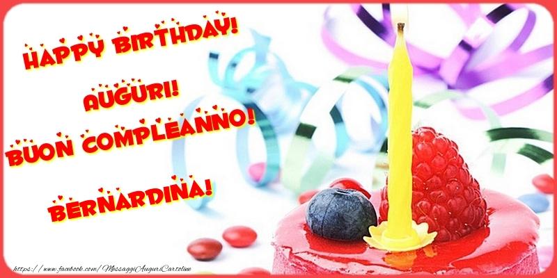 Cartoline di compleanno - Happy birthday! Auguri! Buon Compleanno! Bernardina