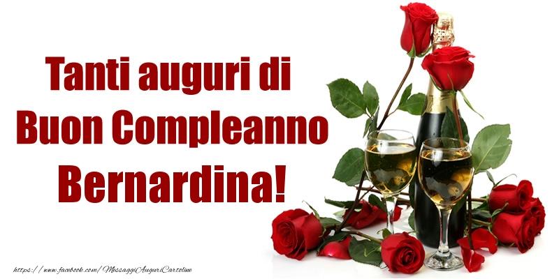 Cartoline di compleanno - Tanti auguri di Buon Compleanno Bernardina!