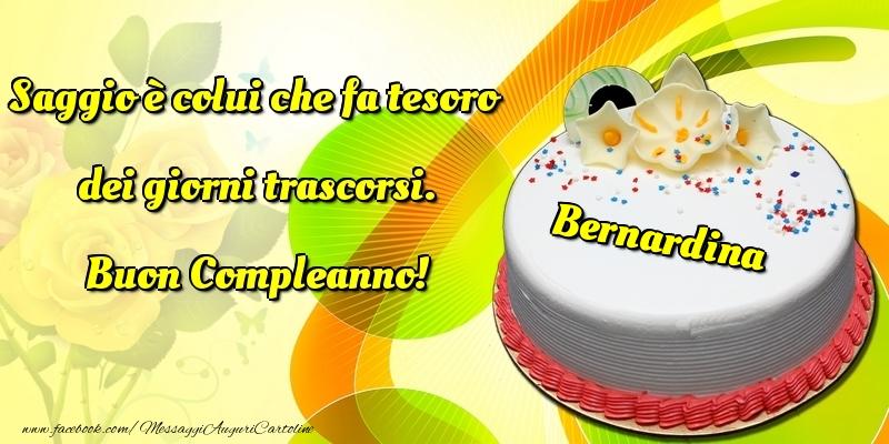 Cartoline di compleanno - Saggio è colui che fa tesoro dei giorni trascorsi. Buon Compleanno! Bernardina