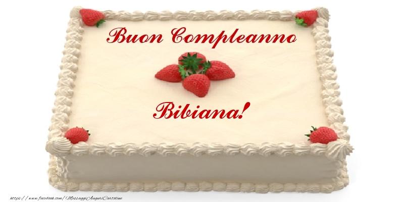 Cartoline di compleanno - Torta con fragole - Buon Compleanno Bibiana!