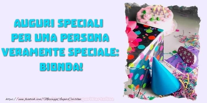 Cartoline di compleanno - Auguri speciali  per una persona veramente speciale, Bionda