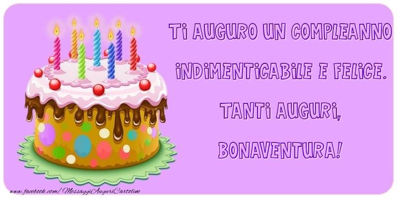 Cartoline di compleanno - Ti auguro un Compleanno indimenticabile e felice. Tanti auguri, Bonaventura