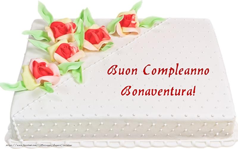 Cartoline di compleanno - Buon Compleanno Bonaventura! - Torta