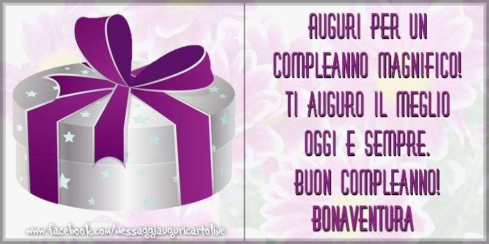 Cartoline di compleanno - Auguri per un compleanno magnifico! Ti auguro il meglio oggi e sempre. Buon Compleanno, Bonaventura