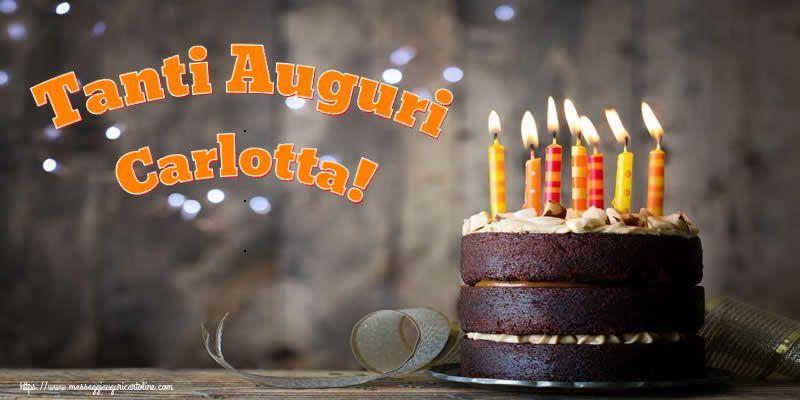 Cartoline di compleanno - Tanti Auguri Carlotta!