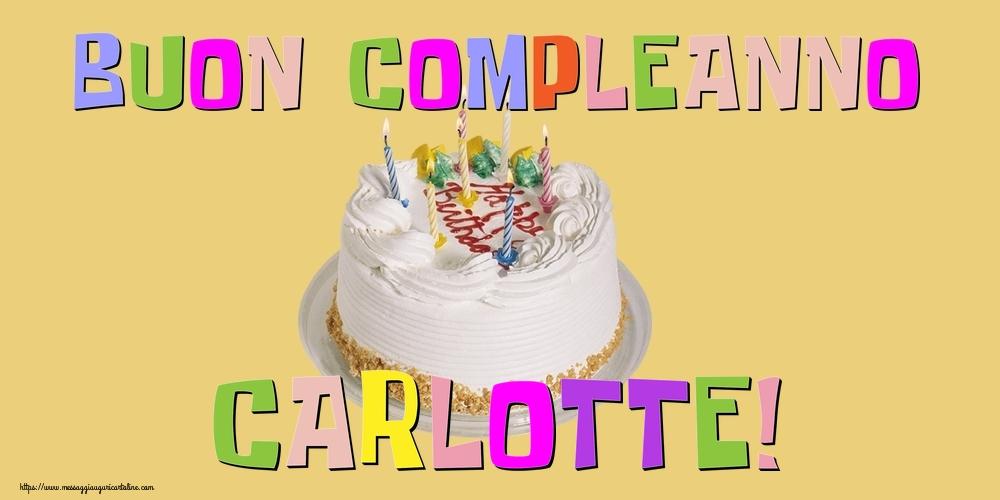 Cartoline di compleanno - Buon Compleanno Carlotte!