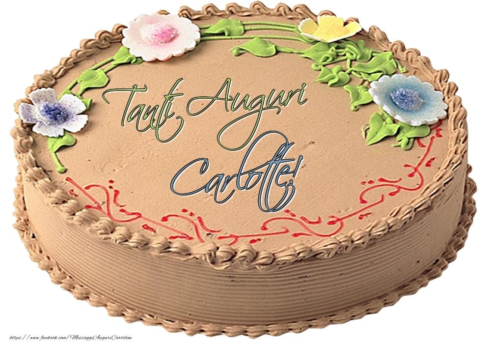 Cartoline di compleanno - Carlotte - Tanti Auguri! - Torta
