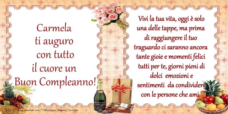 Cartoline di compleanno - Carmela ti auguro con tutto il cuore un Buon Compleanno!