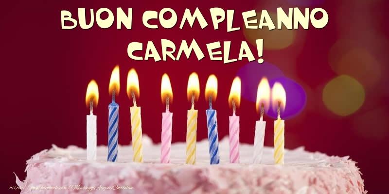 Cartoline di compleanno - Torta - Buon compleanno, Carmela!