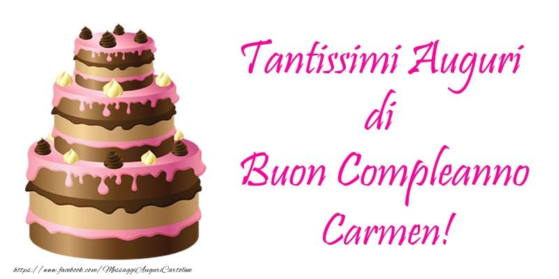 Cartoline di compleanno - Torta - Tantissimi Auguri di Buon Compleanno Carmen!