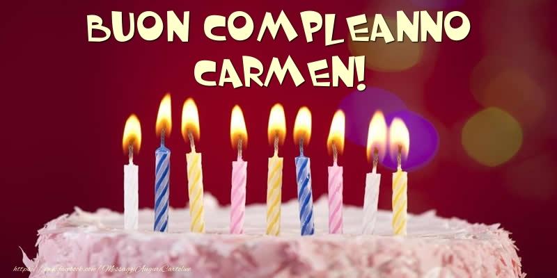 Cartoline di compleanno - Torta - Buon compleanno, Carmen!
