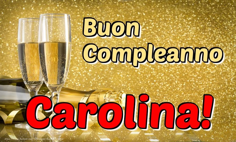Cartoline di compleanno - Buon Compleanno Carolina!