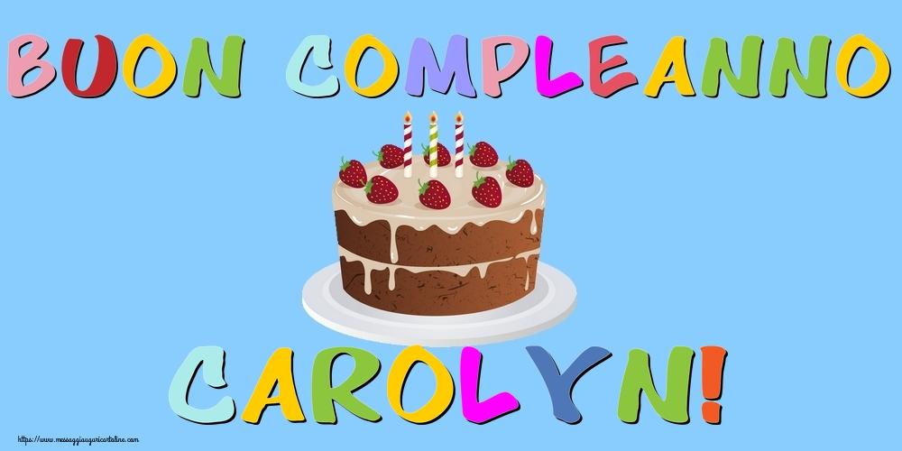 Cartoline di compleanno - Buon Compleanno Carolyn!