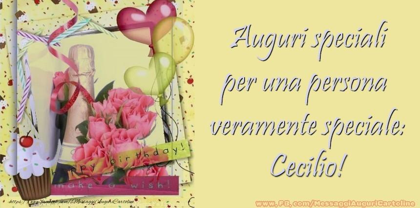 Cartoline di compleanno - Auguri speciali per una persona  veramente speciale: Cecilio