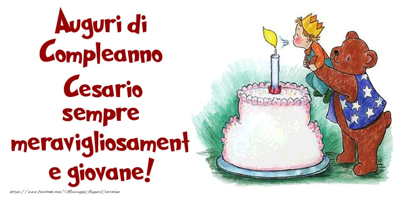 Cartoline di compleanno - Auguri di Compleanno Cesario sempre meravigliosamente giovane!