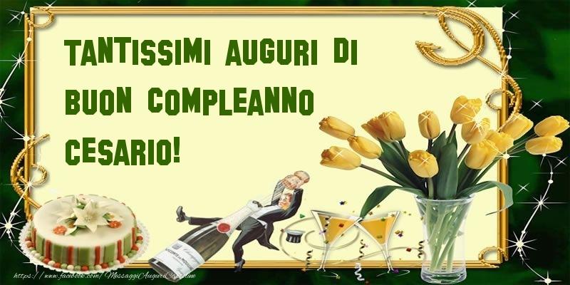Cartoline di compleanno - Tantissimi auguri di buon compleanno Cesario!