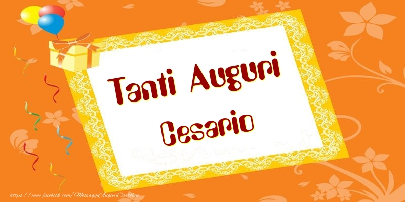 Cartoline di compleanno - Tanti Auguri Cesario