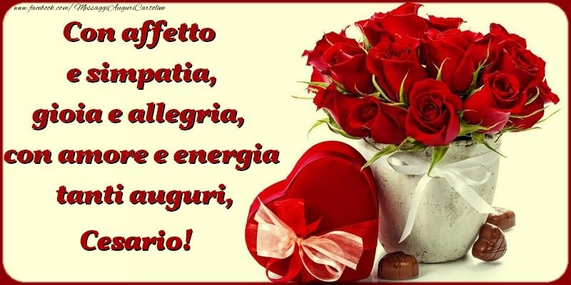 Cartoline di compleanno - Con affetto e simpatia, gioia e allegria, con amore e energia, tanti auguri, Cesario