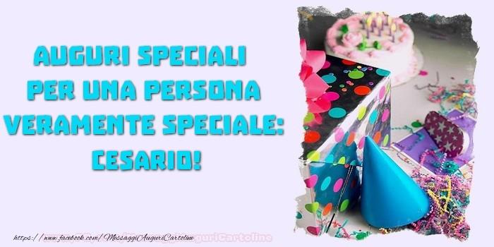 Cartoline di compleanno - Auguri speciali  per una persona veramente speciale, Cesario