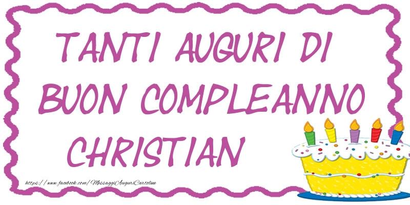 Cartoline di compleanno - Tanti Auguri di Buon Compleanno Christian