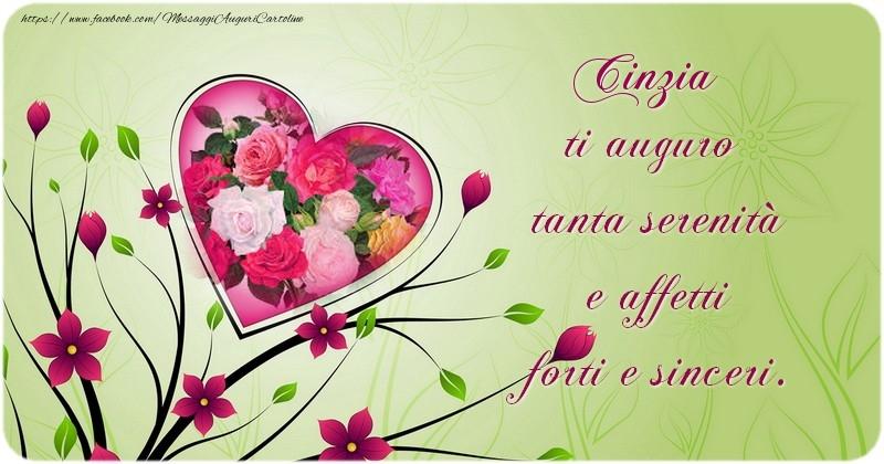 Cartoline di compleanno - Cinzia ti auguro  tanta serenitu00e0  e affetti  forti e sinceri.