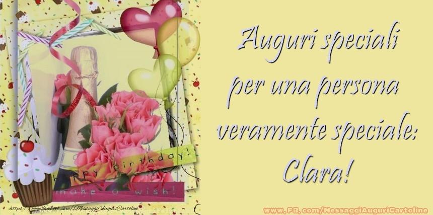 Cartoline di compleanno - Auguri speciali per una persona  veramente speciale: Clara