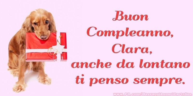 Cartoline di compleanno - Buon Compleanno, Clara anche da lontano ti penso sempre.