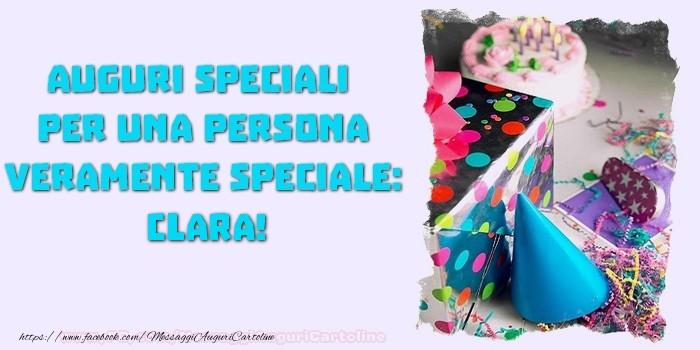 Cartoline di compleanno - Auguri speciali  per una persona veramente speciale, Clara