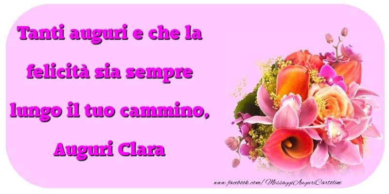 Cartoline di compleanno - Tanti auguri e che la felicità sia sempre lungo il tuo cammino, Clara