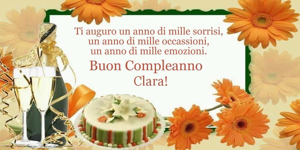 Cartoline di compleanno - Ti auguro un anno di mille sorrisi, un anno di mille occassioni, un anno di mille emozioni. Buon Compleanno Clara!