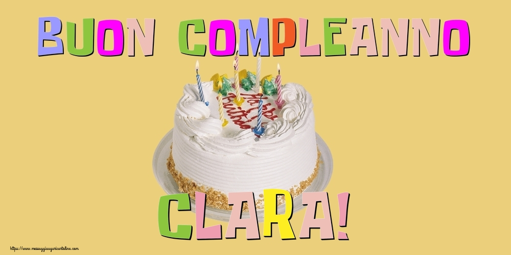 Cartoline di compleanno - Buon Compleanno Clara!