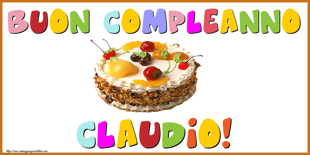 Cartoline di compleanno - Buon Compleanno Claudio!