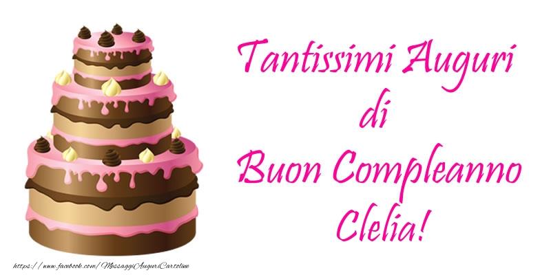 Cartoline di compleanno - Torta - Tantissimi Auguri di Buon Compleanno Clelia!