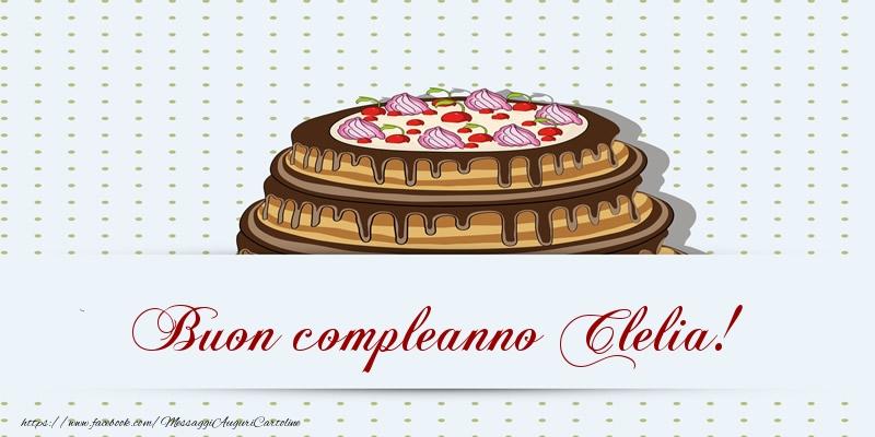 Cartoline di compleanno - Buon compleanno Clelia! Torta