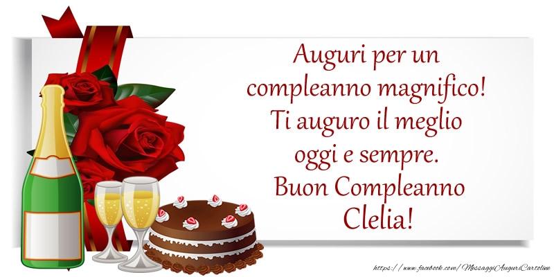 Cartoline di compleanno - Auguri per un compleanno magnifico! Ti auguro il meglio oggi e sempre. Buon Compleanno, Clelia!