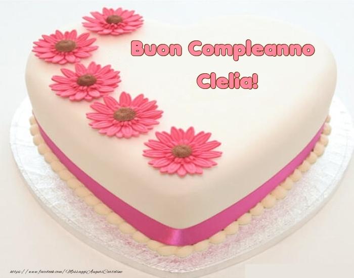 Cartoline di compleanno - Buon Compleanno Clelia! - Torta