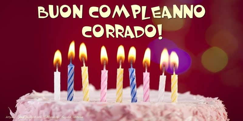 Cartoline di compleanno - Torta - Buon compleanno, Corrado!