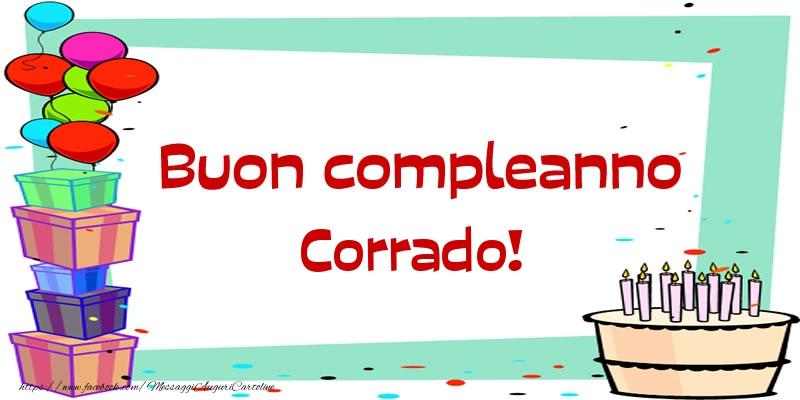Cartoline di compleanno - Buon compleanno Corrado!
