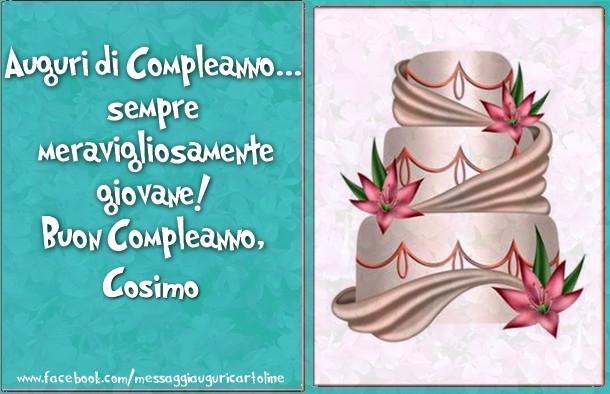 Cartoline di compleanno - Auguri di Compleanno... sempre  meravigliosamente  giovane!  Buon Compleanno, Cosimo