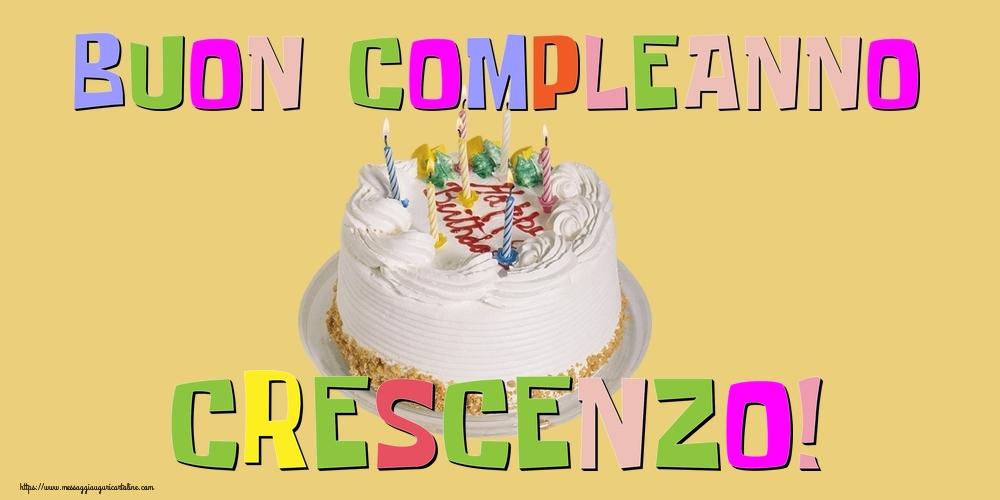 Cartoline di compleanno - Buon Compleanno Crescenzo!