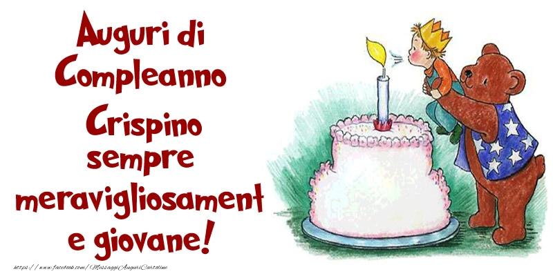 Cartoline di compleanno - Auguri di Compleanno Crispino sempre meravigliosamente giovane!