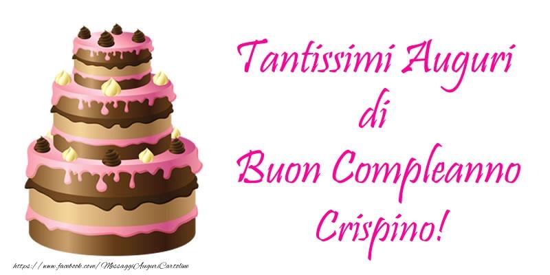 Cartoline di compleanno - Torta - Tantissimi Auguri di Buon Compleanno Crispino!