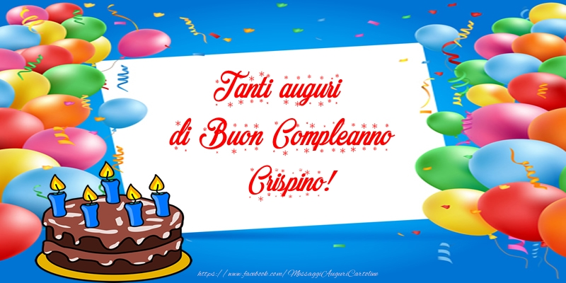 Cartoline di compleanno - Tanti auguri di Buon Compleanno Crispino!