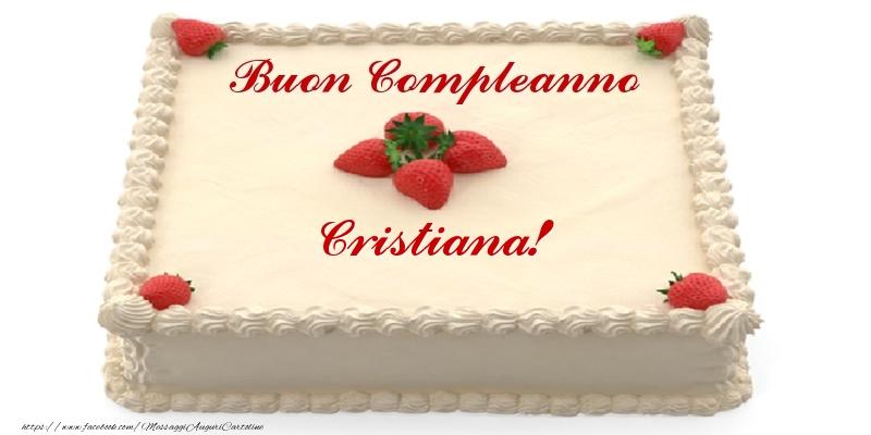 Cartoline di compleanno - Torta con fragole - Buon Compleanno Cristiana!