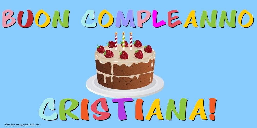 Cartoline di compleanno - Buon Compleanno Cristiana!